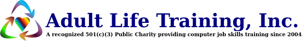 Adult Life Training, Inc. | A recognized 501(c)(3) Public Charity providing computer job skills training since 2004